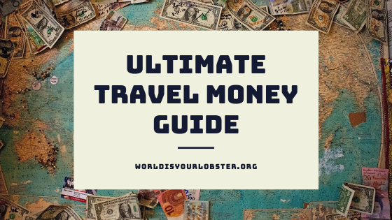 world is your lobster travel money
